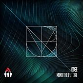 Mind the Future by Dose