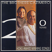 Play & Download 20 Years Of Hoku Award Winning Songs by The Brothers Cazimero | Napster