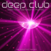 Play & Download Deep Club (Deep House Sensational Rhythms) by Various Artists | Napster
