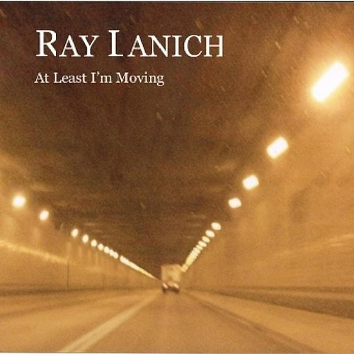 At Least I'm Moving by Ray Lanich