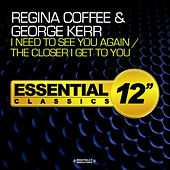 Play & Download I Need to See You Again / The Closer I Get to You by George Kerr | Napster