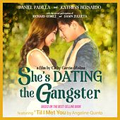 She's Dating the Gangster (The Official Soundtrack) by Angeline Quinto