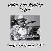 Play & Download Boogie Everywhere I Go by John Lee Hooker | Napster