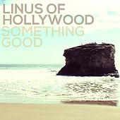 Play & Download Something Good by Linus of Hollywood | Napster
