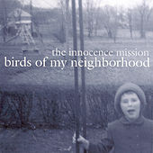 Birds Of My Neighborhood by The Innocence Mission