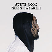 Play & Download Neon Future I by Steve Aoki | Napster