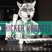 Chicken Nuggets (feat. King Curtis) by Mike Tompkins