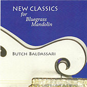 New Classics for Bluegrass Mandolin by Butch Baldassari