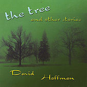 Play & Download The Tree and Other Stories by David Hoffman | Napster