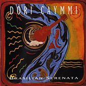 Play & Download Brasilian Serenata by Dori Caymmi | Napster