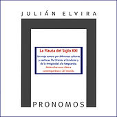 Play & Download Julián Elvira: Pronomos. la Flauta del Siglo XXI by Julián Elvira | Napster