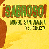 Play & Download Sabroso ! by Mongo Santamaria | Napster