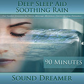 Soothing Rain (Deep Sleep Aid) [For Tinnitus, Insomnia, De-Stress, Massage, Meditation, Holistic Healing, Relaxation] [90 Minutes] by Sound Dreamer
