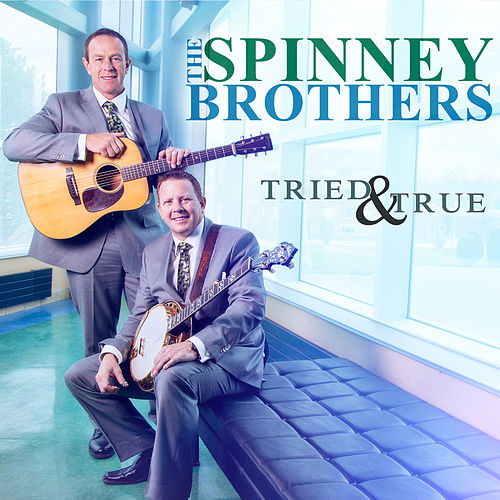 Play & Download Tried & True by The Spinney Brothers | Napster