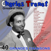 Play & Download Greatest hits (40 grandes chansons) by Charles Trenet | Napster