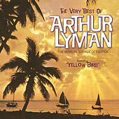 Play & Download The Very Best Of Arthur Lyman by Arthur Lyman | Napster