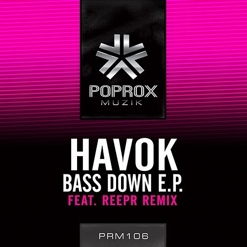 Bass Down E.P. by Havok