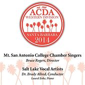 2014 American Choral Directors Association, Western Division (ACDA): Mt. San Antonio College Chamber Singers & Salt Lake Vocal Artists [Live] by Various Artists