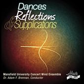 Dances, Reflections & Supplications by Mansfield University Concert Wind Ensemble