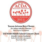 Play & Download 2014 American Choral Directors Association, Western Division (ACDA): Tucson Arizona Boys Chorus & Del Webb Middle School Concert Choir [Live] by Various Artists | Napster