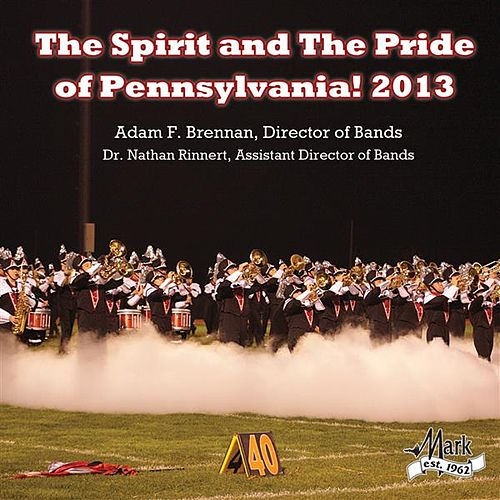 Play & Download The Spirit & the Pride of Pennsylvania! 2013 by Mansfield University Marching Band | Napster