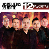 Play & Download 12 Favoritas by Los Inquietos Del Norte | Napster