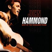 Play & Download Best Of The Vanguard Years by John Hammond, Jr. | Napster