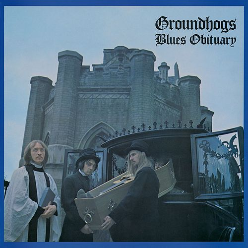 Play & Download Blues Obituary by The Groundhogs | Napster