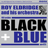 Play & Download Black and Blue by Roy Eldridge | Napster