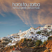 Play & Download Horos Tou Zorba - Famous Greek Dance Music Like Zeibekikos, Sirtaki Dance, Skali Kale Mou Skali, Kritikos Horos, Zorba the Greek, And More! by Various Artists | Napster