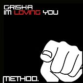 I`m Loving You by Grisha
