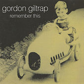 Remember This by Gordon Giltrap