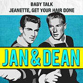 Play & Download Baby Talk / Jeanette, Get Your Hair Done by Jan & Dean | Napster