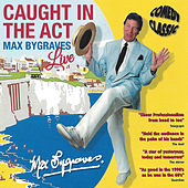 Caught in the Act by Max Bygraves