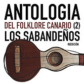 Play & Download Antologia del Folklore Canario (Volumen 2) by Los Sabandeños | Napster