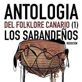 Play & Download Antologia del Folklore Canario (Volumen 1) by Los Sabandeños | Napster