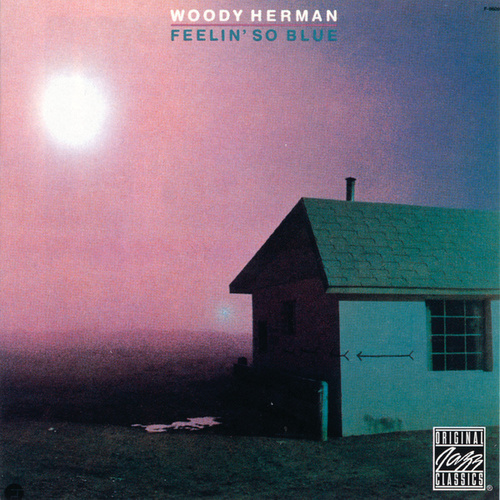 Play & Download Feelin' So Blue by Woody Herman | Napster