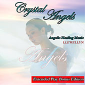 Crystal Angels: Angel Healing Music: Bonus Edition by Llewellyn