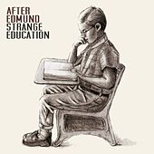 Play & Download Strange Education by After Edmund   Napster