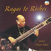 Ragas to Riches, Vol. 2 by Vilayat Khan