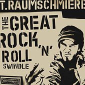 Play & Download The Great Rock'n'Roll Swindle by T. Raumschmiere | Napster