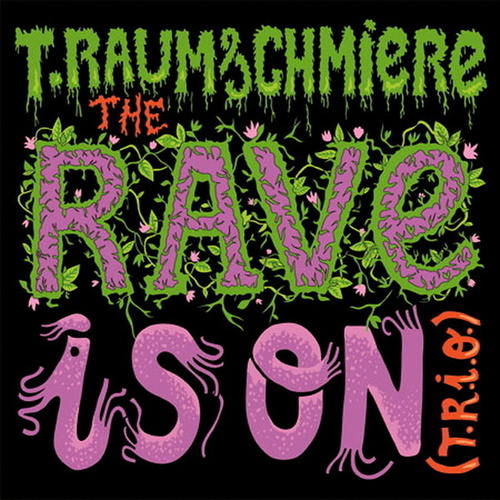 Play & Download The Rave Is On - EP by T. Raumschmiere | Napster