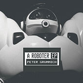 Play & Download A Roboter by Peter Grummich | Napster