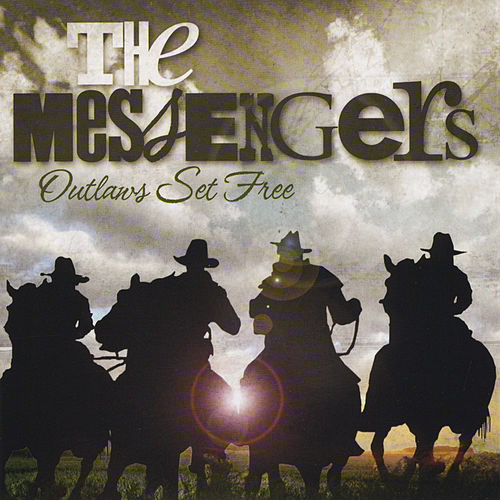 Play & Download Outlaws Set Free by The Messengers | Napster
