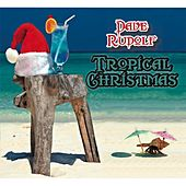 Play & Download Tropical Christmas by Dave Rudolf | Napster