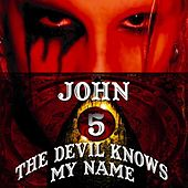 The Devil Knows My Name by John 5