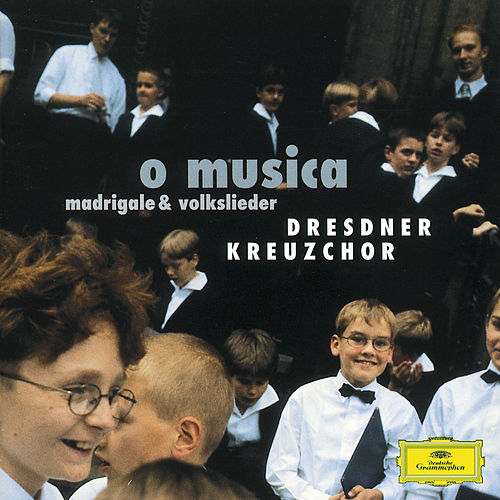 Play & Download O Musica - Madrigale & Volkslieder by Dresdner Kreuzchor | Napster