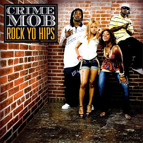 Play & Download Rock Yo Hips by Crime Mob | Napster