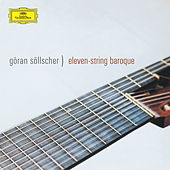 Play & Download Eleven String Baroque by Göran Söllscher | Napster
