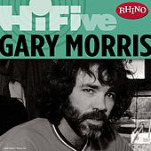 Rhino Hi-Five: Gary Morris by Gary Morris